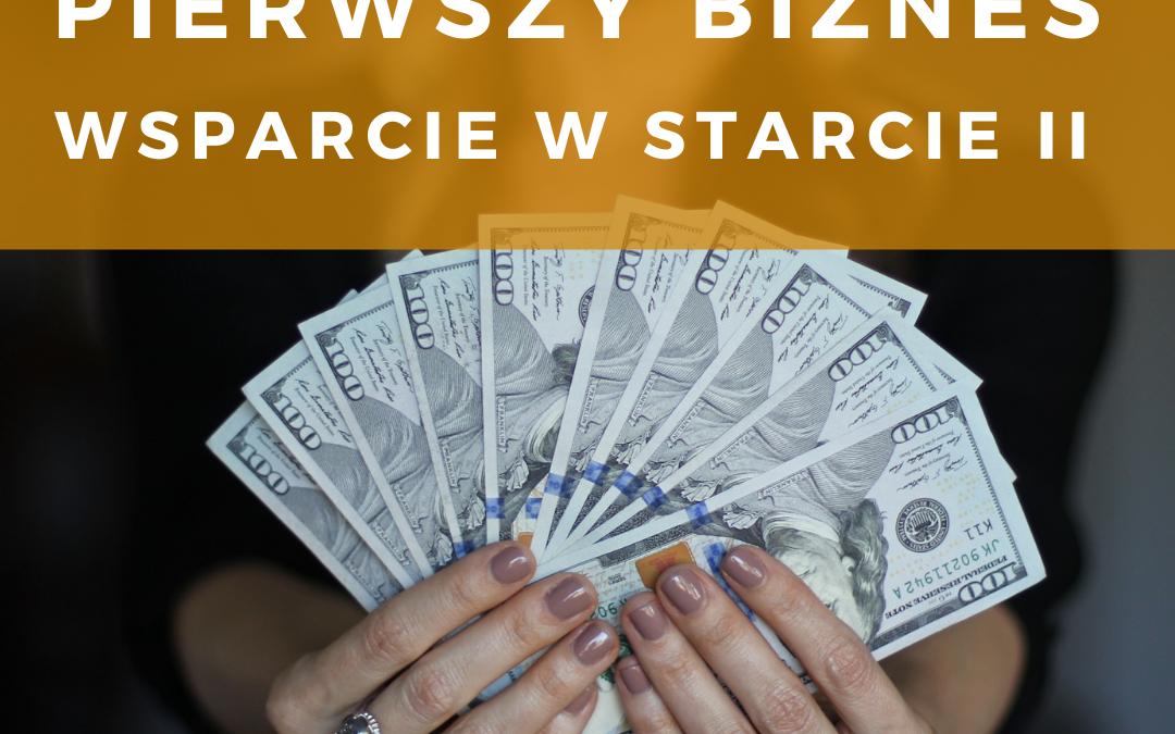 Pieniądze na firmę: Pierwszy Biznes – Wsparcie w Starcie II